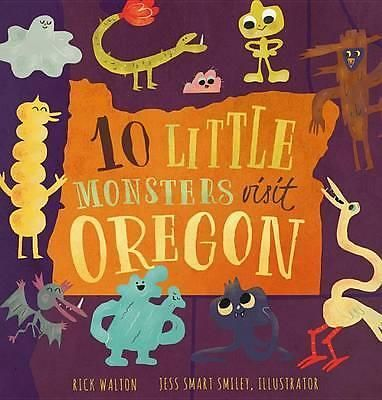 10 Little Monsters Visit Oregon by Rick Walton, 9781939629296.