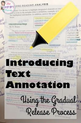 Students can struggle with reading for a variety of reasons: rich vocabulary, lack of background knowledge, the author's writing style. To scaffold difficult texts, teach students to annotate through the gradual release process.