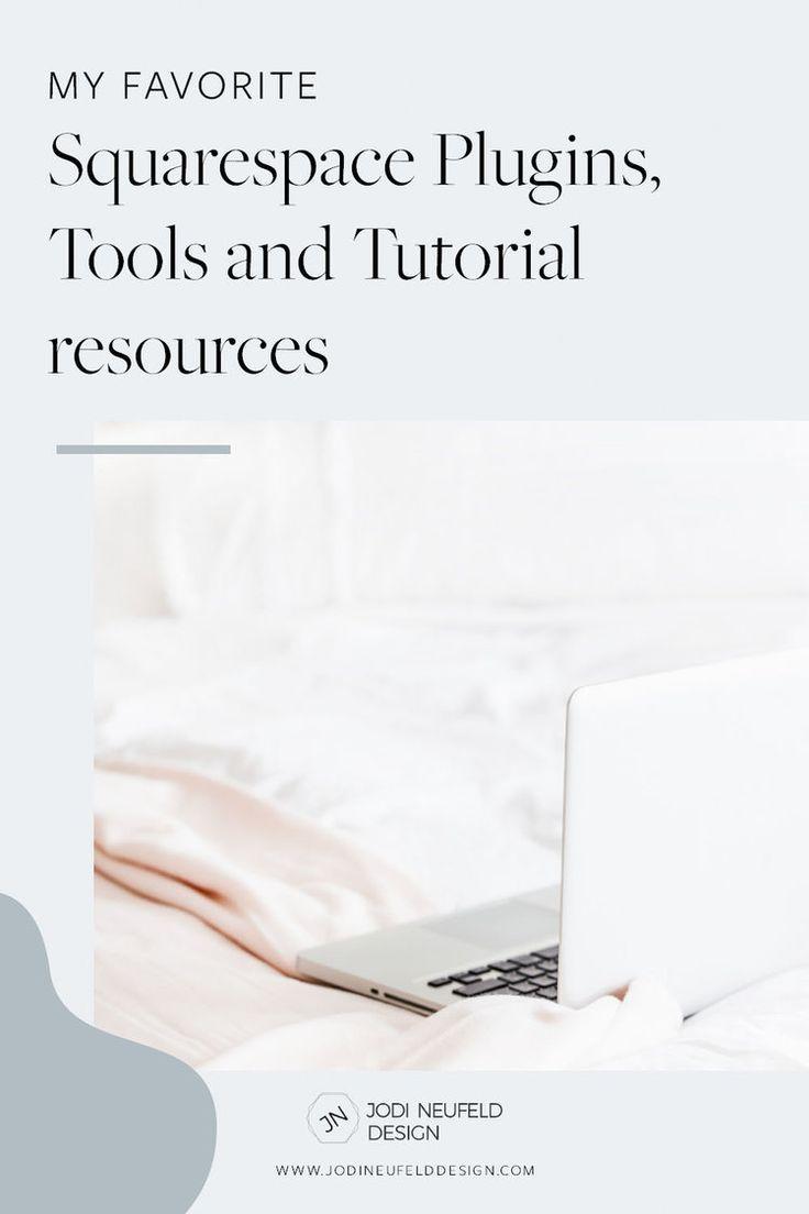 My Favorite Squarespace Plugins Tools And Tutorial Resources Squarespace Website Design Web Design Squarespace Web Design