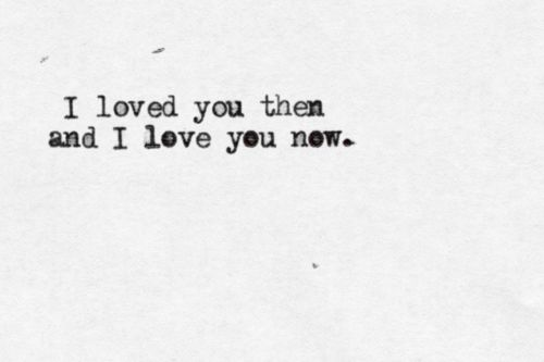 #quotes#famousquotes#interestingquotes I Loved You Then I