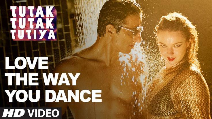 Watch Love The Way You Dance full song HD Video from Tutak Tutak Tutiya film
