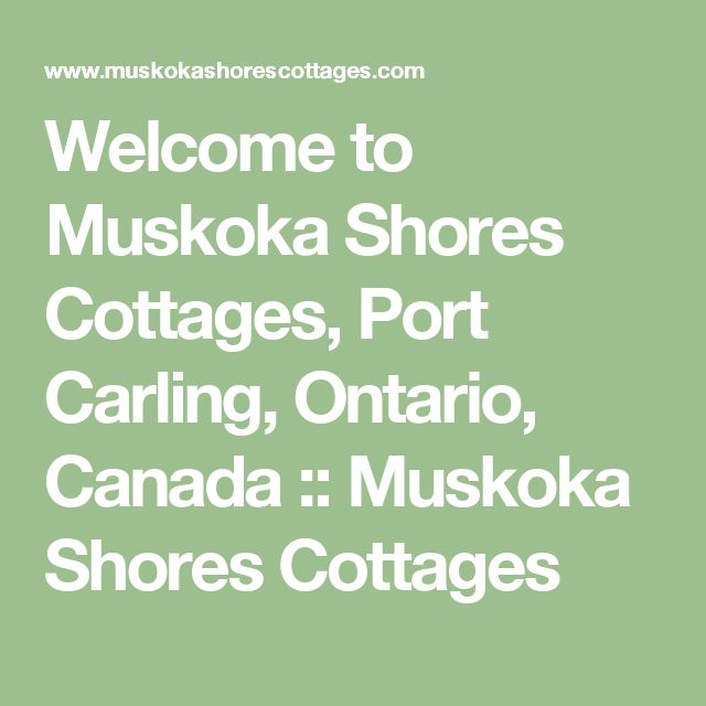 Welcome to Muskoka Shores Cottages, Port Carling, Ontario, Canada :: Muskoka Shores Cottages