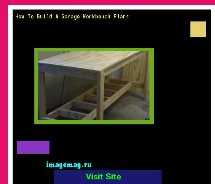 How To Build A Garage Workbench Plans 101131 - The Best Image Search