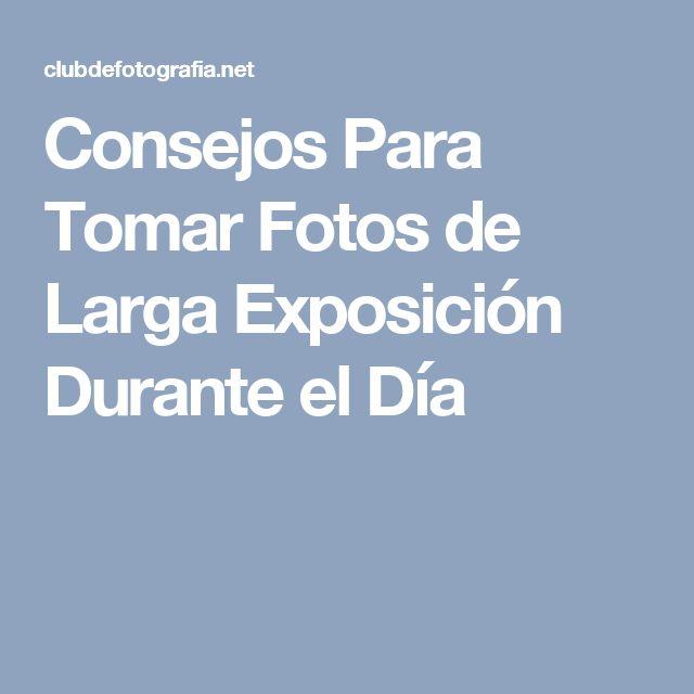 Consejos Para Tomar Fotos de Larga Exposición Durante el Día