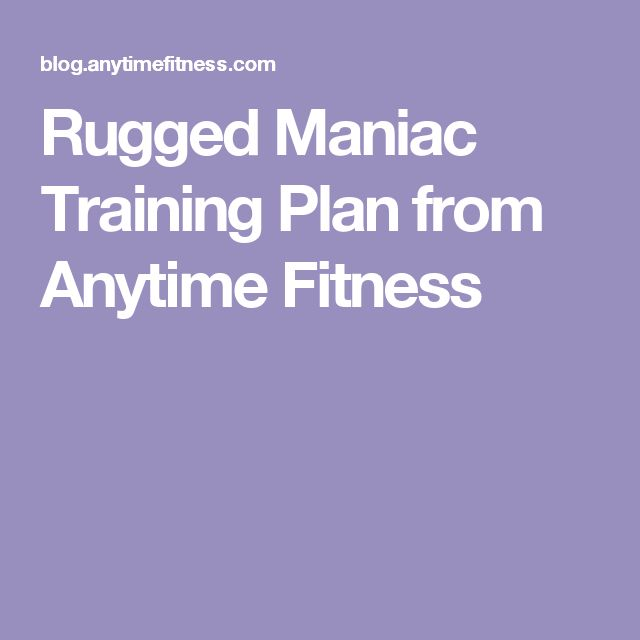 Rugged Maniac Training Plan from Anytime Fitness
