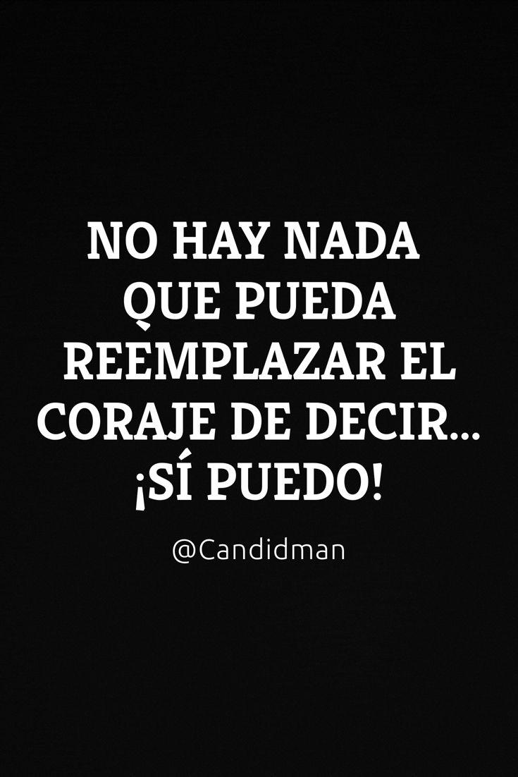 """""""No hay nada que pueda reemplazar el #Coraje de decir""""... ¡Sí puedo! @candidman #Frases #Motivacion #SiPuedo #Candidman"""