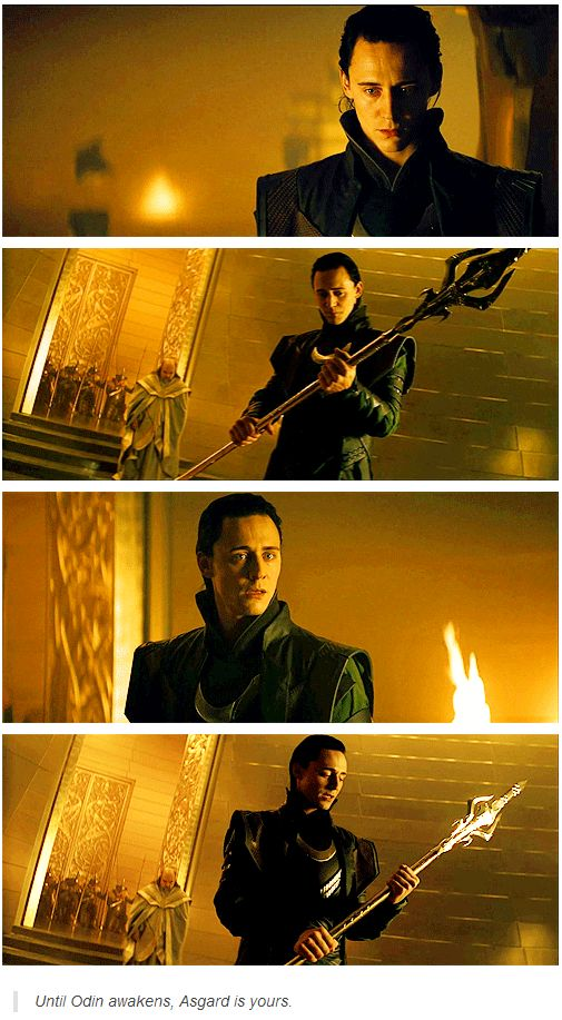 He looks so broken. He can't even believe that he's get the chance to rule. You know something must be truly wrong with Asgard and the way they treat Loki, he's a prince so he shouldn't be THAT surprised by this. He should be aware that if Thor is not able to rule and the Allfather isn't either it is his job.