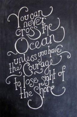 Ocean Courage Quote: Faith, The Ocean, So True, Comforters Zone, Crosses, Fonts, Inspiration Quotes, Ocean Quotes, Christopher Columbus