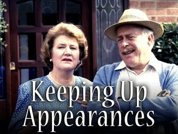 Keeping Up Appearances British TV comedy.