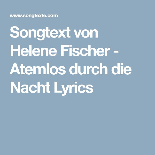 Songtext von Helene Fischer - Atemlos durch die Nacht Lyrics