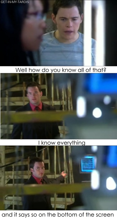 "Ianto Jones- ""Because I know everything, and it says so on the bottom of the screen."" I love using this quote in real life."