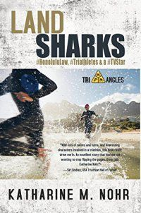 Land Sharks: #Honolululaw, #Triathletes - Land Sharks: #Honolululaw, #Triathletes & a #Tvstar (Tri-Angles) by Katharine M Nohr 099625210X Young attorney, Zana West, is assigned the perfect case for a triathlete–a lawsuit filed by a man who claims he was paralyzed during the Honolulu Olympic triathlon trials. As an added... - http://lowpricebooks.co/2016/10/land-sharks-honolululaw-triathletes-2/
