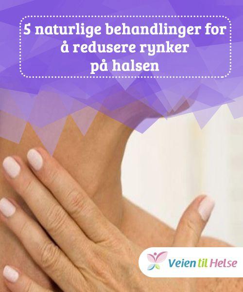 5 naturlige behandlinger for å redusere rynker på halsen  Gitt at huden på #halsen har svært få talgkjertler, har den en tendens til å bli dehydrert og lett vise rynker hvis du #ikke fukter den nok. Lær #hvordan i denne #artikkelen!