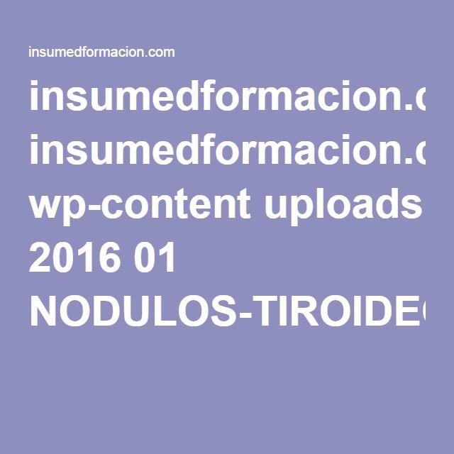 insumedformacion.com wp-content uploads 2016 01 NODULOS-TIROIDEOS.pdf