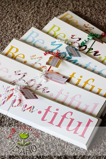 Be * YOU * tiful signs ... wood, paint, paper letters, and modge podge.  Gift for YW from their leaders.