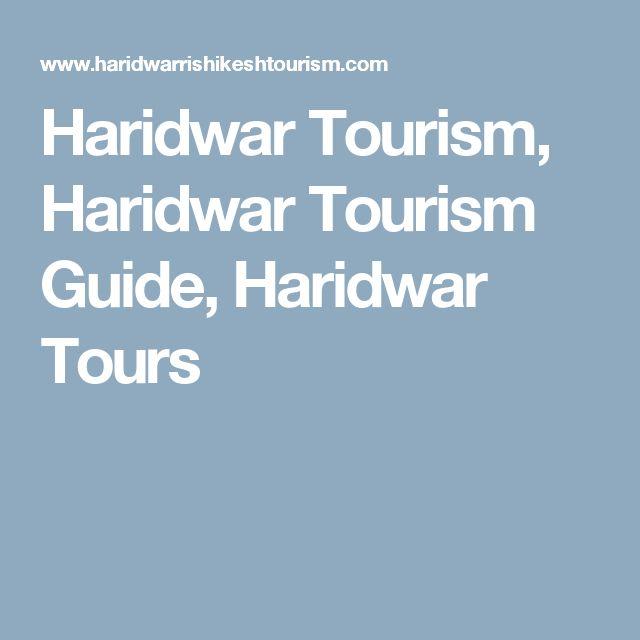 Haridwar Tourism, Haridwar Tourism Guide, Haridwar Tours