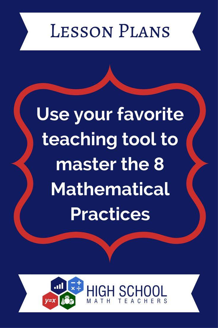 Use your favorite teaching tool to master the 8 Mathematical Practices