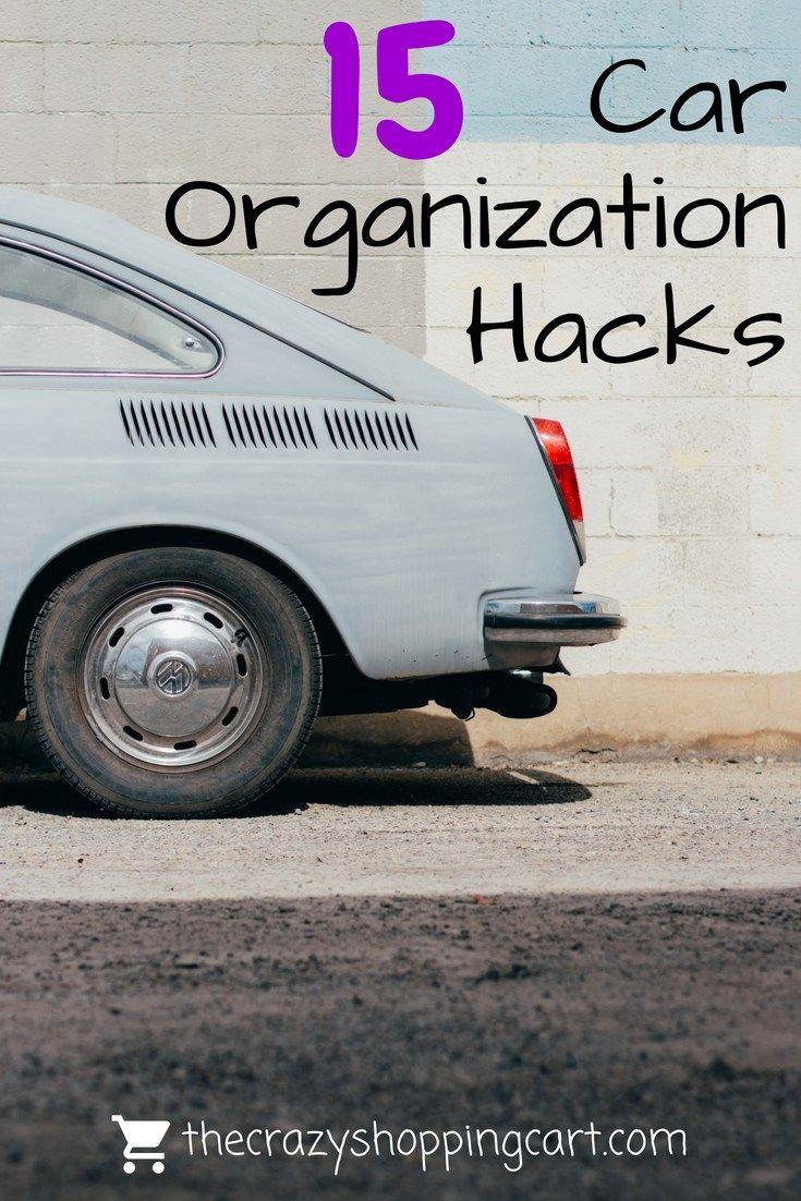 15 Clever Car Organization Hacks Car Car Advertising Messy Car