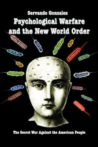 Psychological Warfare and the New World Order: The Secret War Against the American People by Servando Gonzalez,http://www.amazon.com/dp/0932367232/ref=cm_sw_r_pi_dp_QxMdsb11TYCM3AQ7