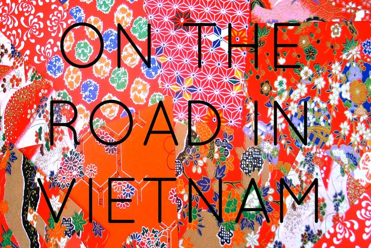 ON THE ROAD IN VIETNAM – LA PARTENZA