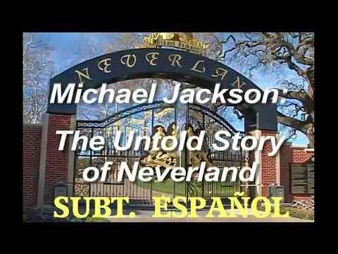 Michael Jackson The untold story of Neverland (Subtitulos en español)