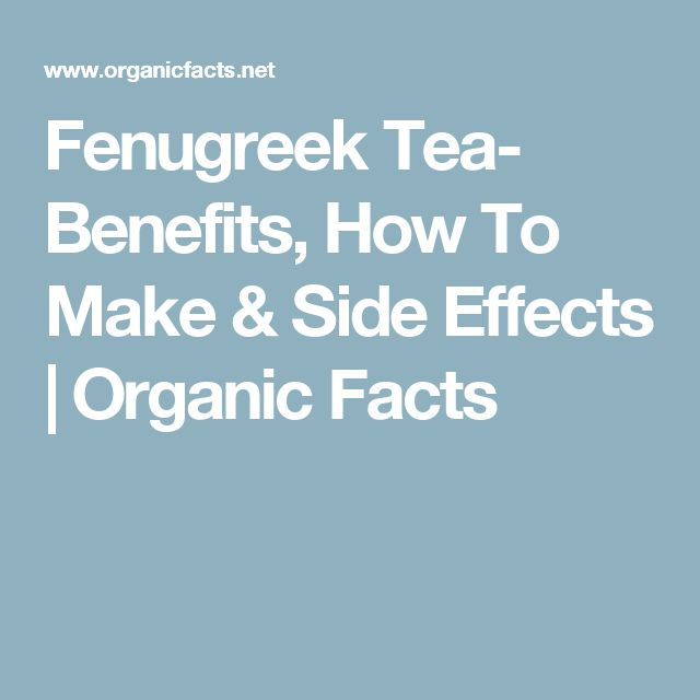 Fenugreek Tea- Benefits, How To Make & Side Effects   Organic Facts