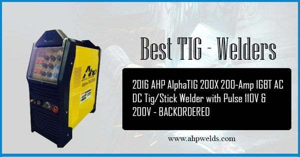 Gain More Information About The Best Tig Welders And Stick Welders