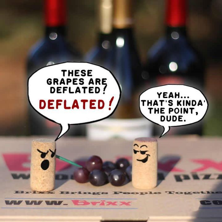 """Yah!!! Wine is made from """"Deflated"""" Grapes!!! The Brixx Wood Fired Pizza Wines are made from the Best Grapes! Come by and try them for yourself. Only the Best at Brixx Wood Fired Pizza located at 220 Riverside Ave Jax. (220 Riverside Apartment ground floor) Unity Plaza Jax Vist Brixx Wood Fired Pizza at 220 Riverside Ave. Jacksonville FL"""