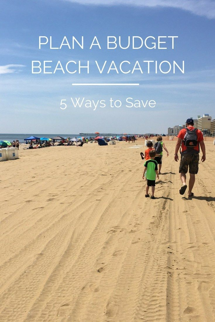 Planning your summer vacation? Here are some money-savingtips to help plan abudget beach vacation. Taking a family vacation can be expensive, but the good news is, it doesn't have to be!