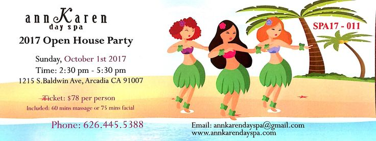 You're invited! Ann Karen Spa Annual Open House Party $78 Only per ticket Included: 60 mins massage OR 75 mins facial * $3000  valuable Lucky Draw  * Tray Passed Hors d' œuvre * Hawaii dancing show * Free Hydra facials demo * All skincare products 10-20% off    Time: Sunday 10/01/2017 2:30p - 5:30p Address: 1215 S Baldwin Ave Arcadia CA 91701 Phone: 626-445-5388
