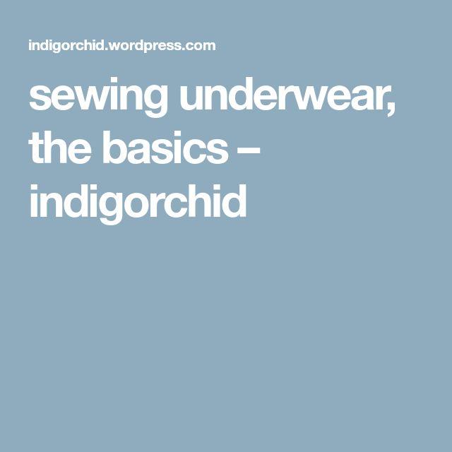 sewing underwear, the basics – indigorchid