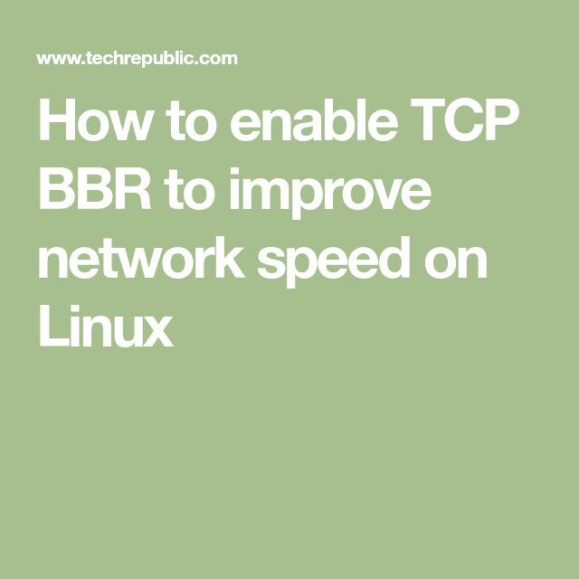 How to enable TCP BBR to improve network speed on Linux
