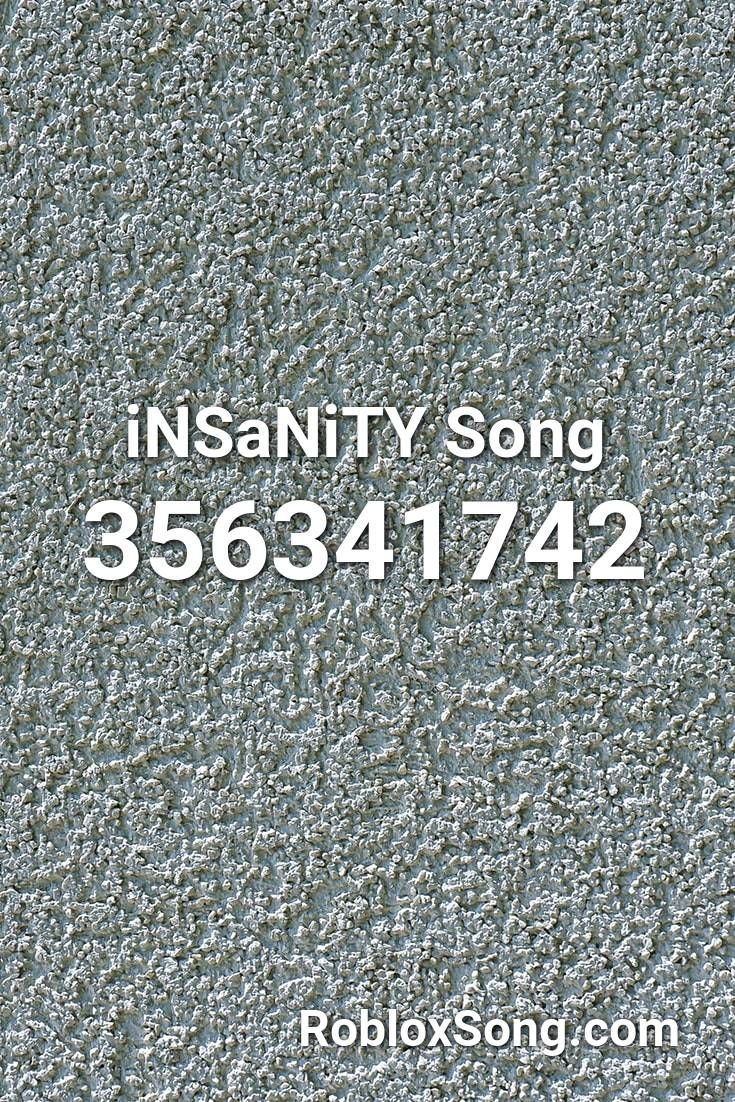 Insanity Song Roblox Id Roblox Music Codes In 2020 Roblox