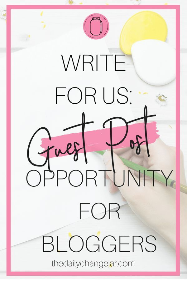 Write For Us! | Blog Tips & Pointers | Blog tips, Make money