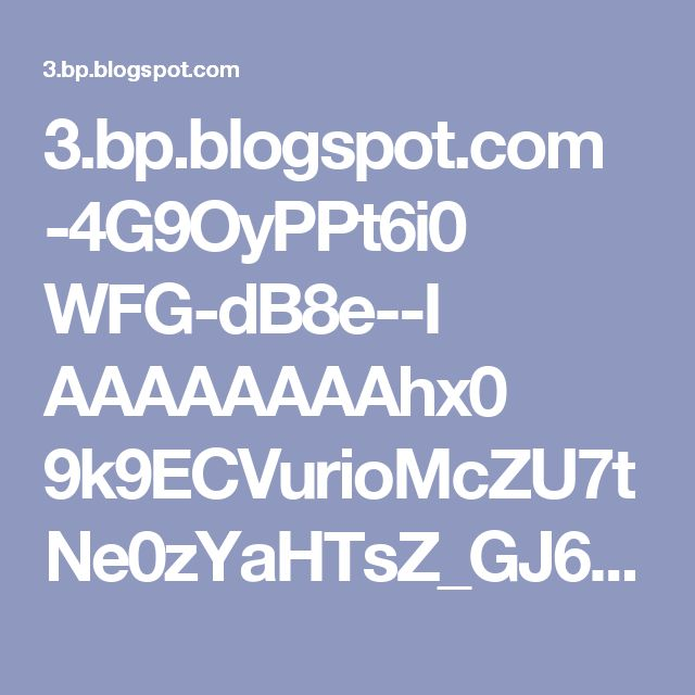 3.bp.blogspot.com -4G9OyPPt6i0 WFG-dB8e--I AAAAAAAAhx0 9k9ECVurioMcZU7tNe0zYaHTsZ_GJ6-8ACLcB s1600 1e440e45b62a096d87d125b27b7add4f.jpg
