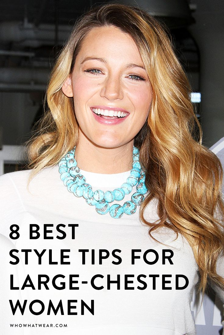 The 8 best styling tips for large-chested women.
