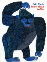 From Head to Toe by Eric Carle - the book for Baby Time this week at Waunakee Public Library.