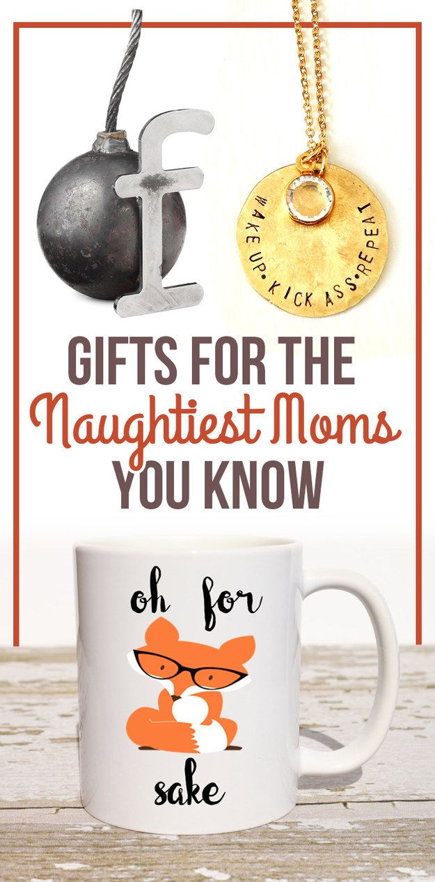 Awesome Gifts For Mom Part - 29: 19 Gifts For The Naughtiest Mom You Know