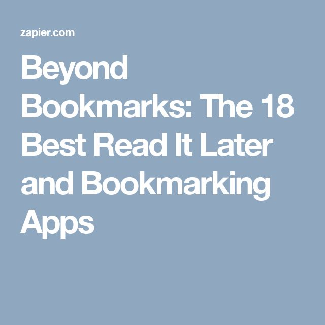 Beyond Bookmarks: The 18 Best Read It Later and Bookmarking Apps
