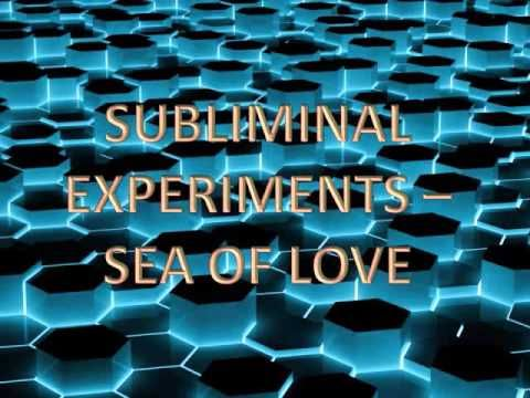 Subliminal Experiments - Sea Of Love