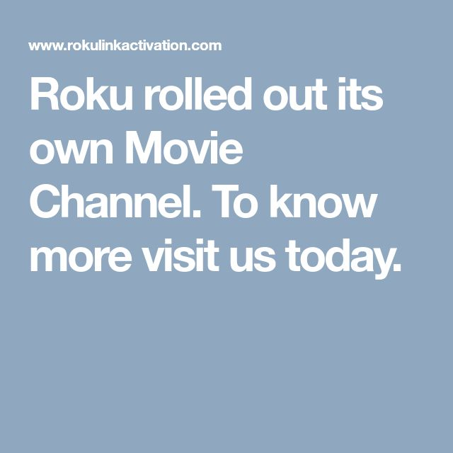 Roku rolled out its own Movie Channel. To know more visit us today.