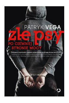 Vega Patryk Złe psy.