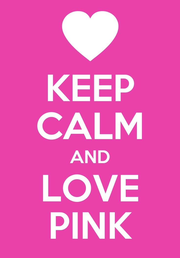 Keep calm and love pink | We ♥ Quotes | Pinterest | Shops ...