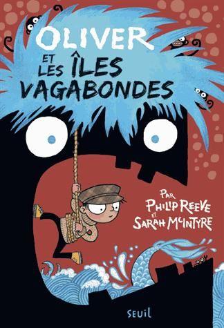 Oliver et les îles vagabondes - Philip Reeve et Sarah Mcintyre - Seuil - 11€50