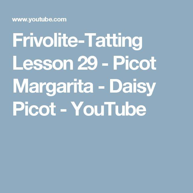 Frivolite-Tatting Lesson 29 - Picot Margarita - Daisy Picot - YouTube
