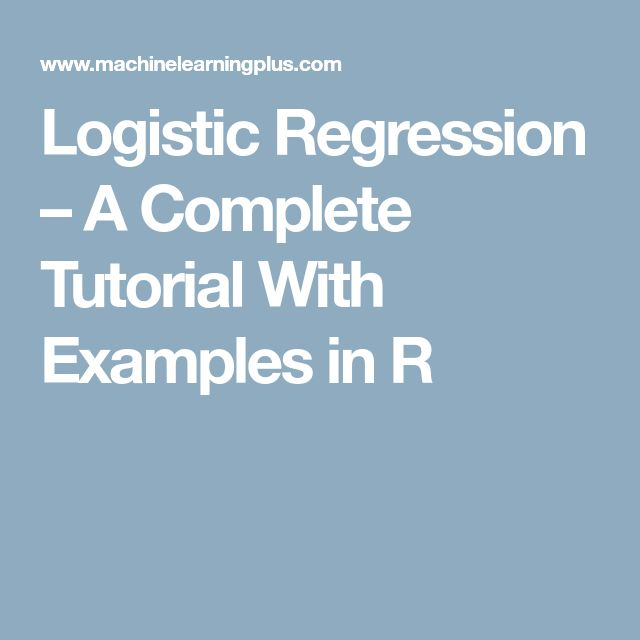 Logistic Regression – A Complete Tutorial With Examples in R