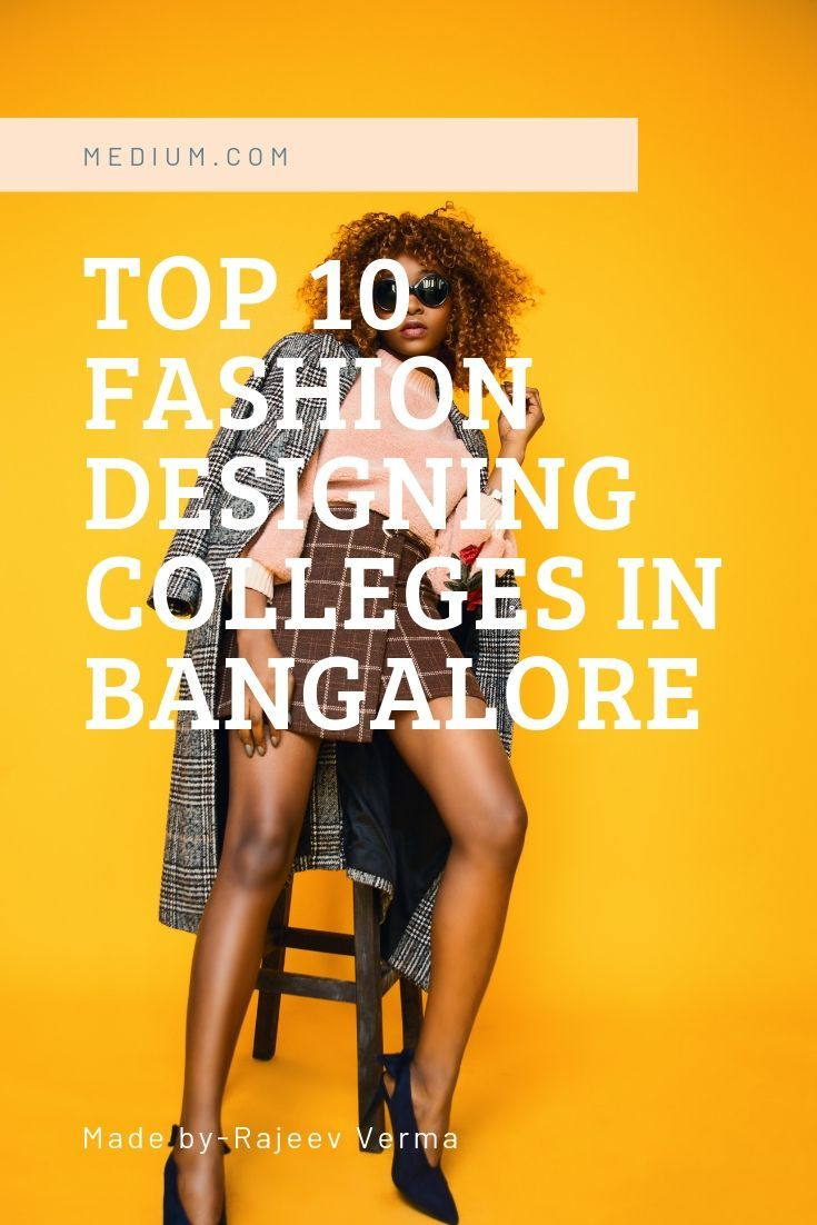 Top 10 Fashion Designing Colleges In Bangalore Fashion Designing Colleges Fashion Designing Course Fashion Design