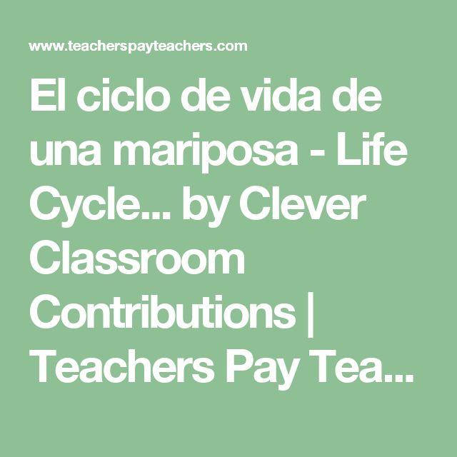 El ciclo de vida de una mariposa - Life Cycle... by Clever Classroom Contributions | Teachers Pay Teachers