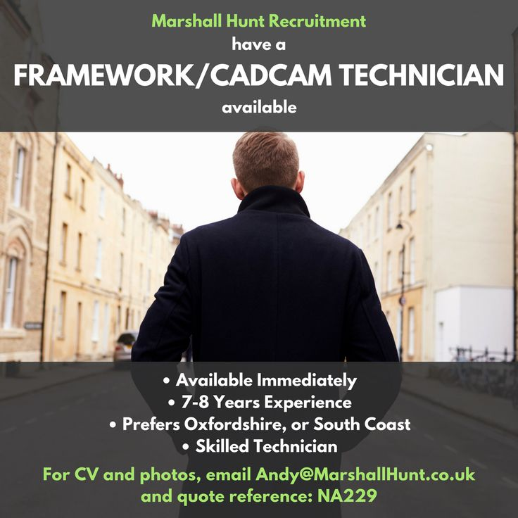I have a skilled framework / CADCAM Technician looking for opportunities in either the Oxfordshire area or on the South Coast. For details of this candidate, please email andy@marshallhunt.co.uk and quote reference: NA229  Thanks