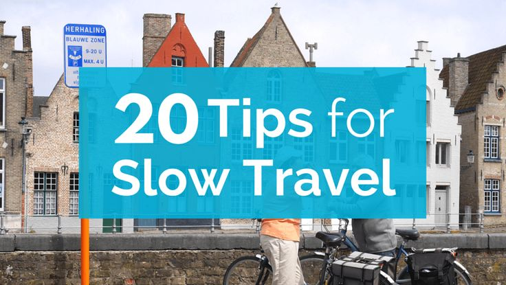 Our 20 Tips for Slow Travel First-Timers